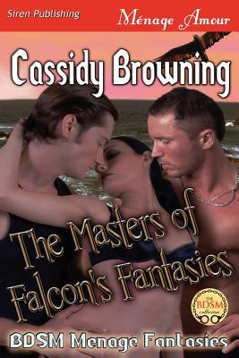 THE MASTERS OF FALCON'S FANTASIES (BDSM MENAGE FANTASIES, BOOK #2) BY CASSIDY BROWNING: BOOK REVIEW