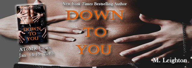 M. LEIGHTON'S DOWN TO YOU BLOG TOUR: BOOK EXCERPT AND MORE!