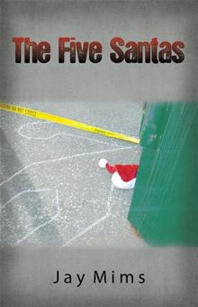 THE FIVE SANTAS (THE ONCOMING STORM, BOOK #1) BY JAY MIMS: BOOK REVIEW