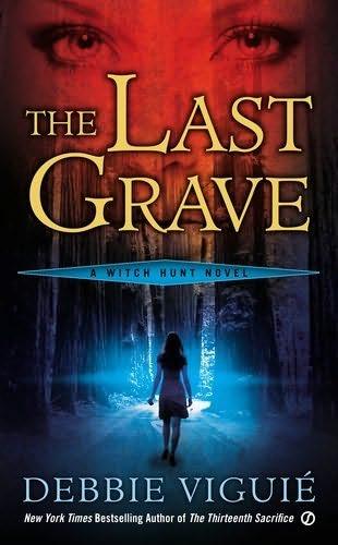 THE LAST GRAVE (WITCH HUNT, BOOK #2) BY DEBBIE VIGUIÉ: BOOK REVIEW