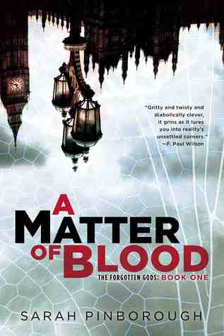 A MATTER OF BLOOD (THE FORGOTTEN GODS, BOOK #1) BY SARAH PINBOROUGH: BOOK REVIEW