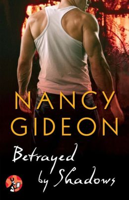 BETRAYED BY SHADOWS (MOONLIGHT, BOOK #7) BY NANCY GIDEON: BOOK REVIEW