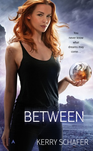BETWEEN (THE BETWEEN, BOOK #1) BY KERRY SCHAFER: BOOK REVIEW