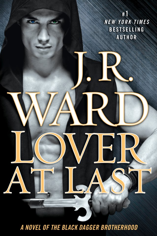 LOVER AT LAST (BLACK DAGGER BROTHERHOOD, BOOK #11) BY J.R. WARD: BOOK REVIEW