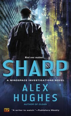 SHARP (MINDSPACE INVESTIGATIONS, BOOK #2) BY ALEX HUGHES: BOOK REVIEW