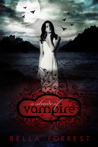 A SHADE OF VAMPIRE (A SHADE OF VAMPIRE, BOOK #1) BY BELLA FORREST: BOOK REVIEW