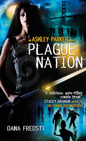 PLAGUE NATION (ASHLEY PARKER, BOOK #2) BY DANA FREDSTI: BOOK REVIEW