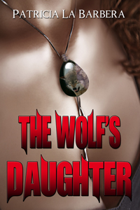 THE WOLF'S DAUGHTER (THE TALA CHRONICLES, BOOK #1) BY PATRICIA LA BARBERA: BOOK REVIEW