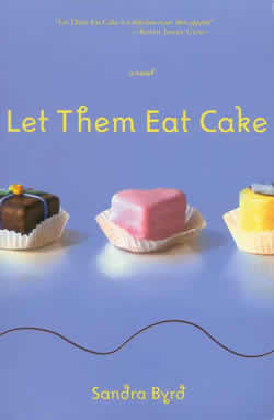 LET THEM EAT CAKE (FRENCH TWIST, BOOK #1) BY SANDRA BYRD: BOOK REVIEW