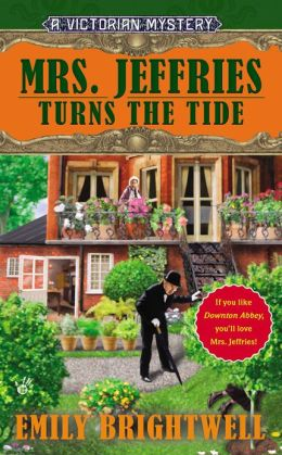 MRS. JEFFRIES TURNS THE TIDE (MRS. JEFFRIES, BOOK #31) BY EMILY BRIGHTWELL: BOOK REVIEW