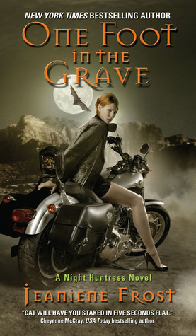 ONE FOOT IN THE GRAVE (NIGHT HUNTRESS, BOOK #2) BY JEANIENE FROST: BOOK REVIEW