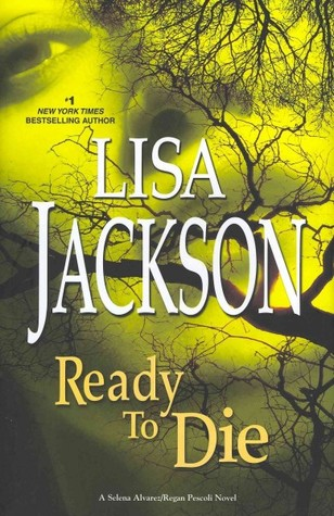READY TO DIE (TO DIE, BOOK #5) BY LISA JACKSON: BOOK REVIEW