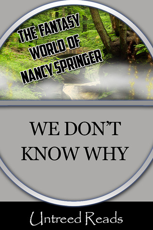 WE DON'T KNOW WHY BY NANCY SPRINGER: BOOK REVIEW