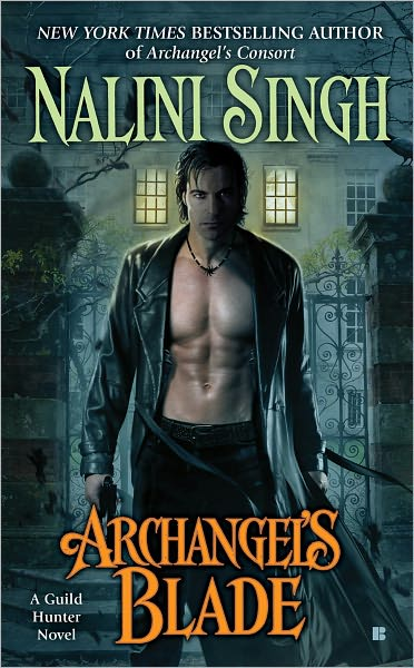 ARCHANGEL'S BLADE (GUILD HUNTER, BOOK #4) BY NALINI SINGH: BOOK REVIEW