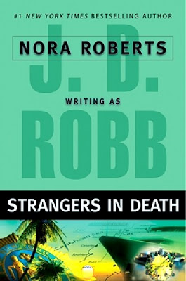 STRANGERS IN DEATH (IN DEATH, BOOK #26) BY J.D. ROBB: BOOK REVIEW
