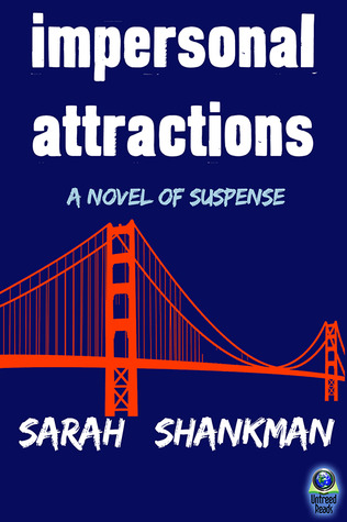 IMPERSONAL ATTRACTIONS BY SARAH SHANKMAN: BOOK REVIEW