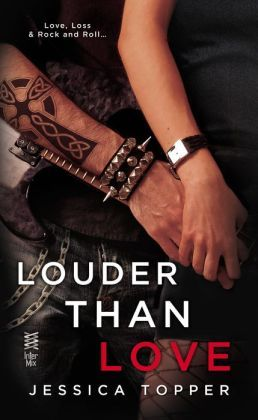 LOUDER THAN LOVE BY JESSICA TOPPER: BOOK REVIEW