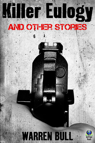 KILLER EULOGY AND OTHER STORIES BY WARREN BULL: EBOOK GIVEAWAY