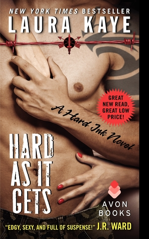 HARD AS IT GETS (HARD INK, BOOK #1) BY LAURA KAYE: BOOK REVIEW