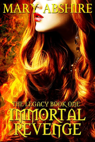 IMMORTAL REVENGE (THE LEGACY, BOOK #1) BY MARY ABSHIRE: BOOK REVIEW