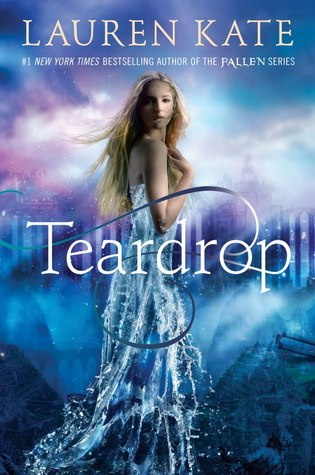 TEARDROP (TEARDROP, BOOK #1) BY LAUREN KATE: BOOK REVIEW