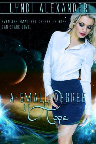 A SMALL DEGREE OF HOPE BY LYNDI ALEXANDER: BOOK REVIEW