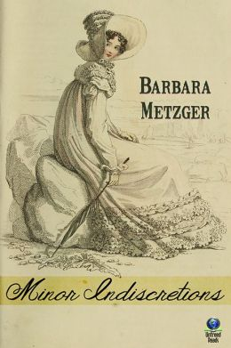 MINOR INDISCRETIONS BY BARBARA METZGER: BOOK REVIEW