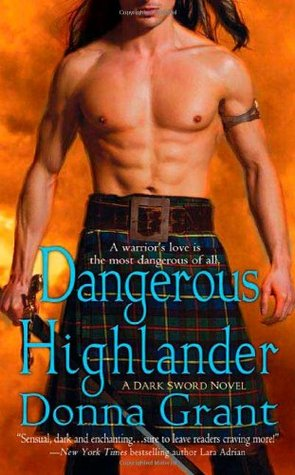 DANGEROUS HIGHLANDER (DARK SWORD, BOOK #1) BY DONNA GRANT: BOOK REVIEW