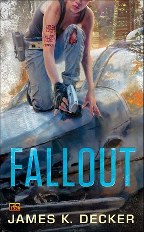 FALLOUT (HAAN, BOOK #2) BY JAMES K. DECKER: BOOK REVIEW