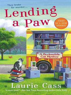 LENDING A PAW (BOOKMOBILE CAT MYSTERY, BOOK #1) BY LAURIE CASS: BOOK REVIEW