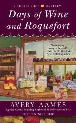 DAYS OF WINE AND ROQUEFORT (CHEESE SHOP MYSTERY, BOOK #5) BY AVERY AAMES: BOOK REVIEW