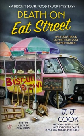 DEATH ON EAT STREET (BISCUIT BOWL FOOD TRUCK, BOOK #1) BY J.J. COOK: BOOK REVIEW