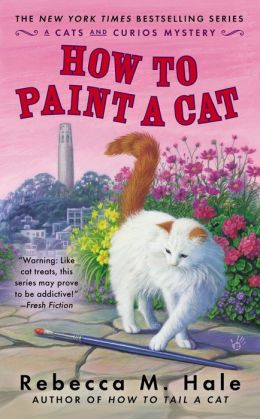 how-to-paint-a-cat-cats-and-curios-mystery-rebecca-m-hale