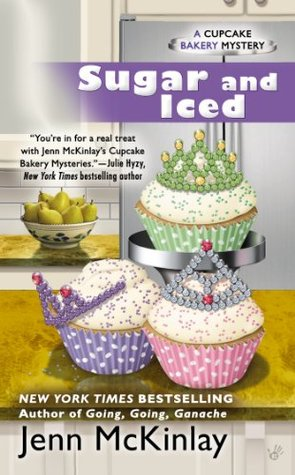 SUGAR AND ICED (CUPCAKE BAKERY MYSTERY, BOOK #6) BY JENN MCKINLAY: BOOK REVIEW
