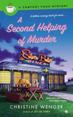 A SECOND HELPING OF MURDER (COMFORT FOOD MYSTERY, BOOK #2) BY CHRISTINE WENGER: BOOK REVIEW