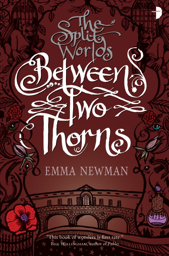 BETWEEN TWO THORNS (THE SPLIT WORLDS, BOOK #1) BY EMMA NEWMAN: BOOK REVIEW