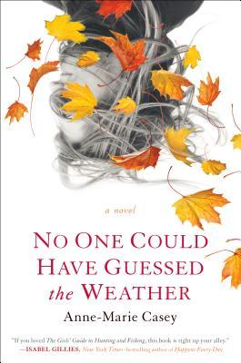 NO ONE COULD HAVE GUESSED THE WEATHER BY ANNE-MARIE CASEY: BOOK REVIEW
