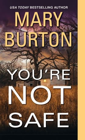 YOU'RE NOT SAFE (TEXAS RANGERS, BOOK #2) BY MARY BURTON: BOOK REVIEW