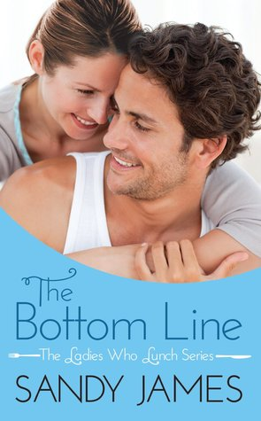 THE BOTTOM LINE (THE LADIES WHO LUNCH, BOOK #1) BY SANDY JAMES: BOOK REVIEW