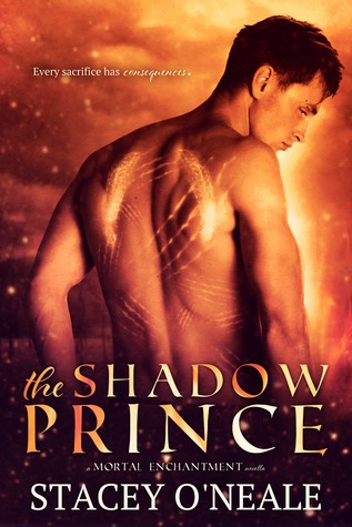 THE SHADOW PRINCE (MORTAL ENCHANTMENT, BOOK #0.5) BY STACEY O'NEALE: BOOK REVIEW