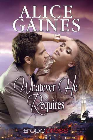 WHATEVER HE REQUIRES BY ALICE GAINES: BOOK REVIEW