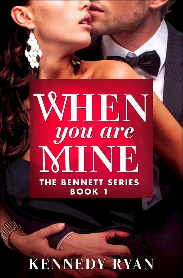 WHEN YOU ARE MINE BY KENNEDY RYAN: BLOG TOUR