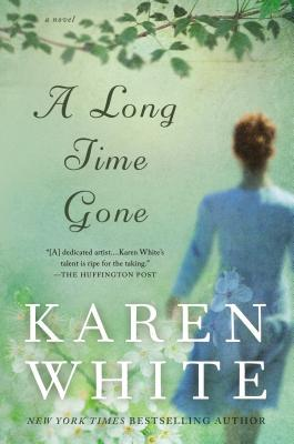 A LONG TIME GONE BY KAREN WHITE: BOOK REVIEW