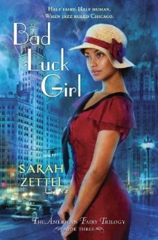 BAD LUCK GIRL BY SARAH ZETTEL: PRINT BOOK GIVEAWAY