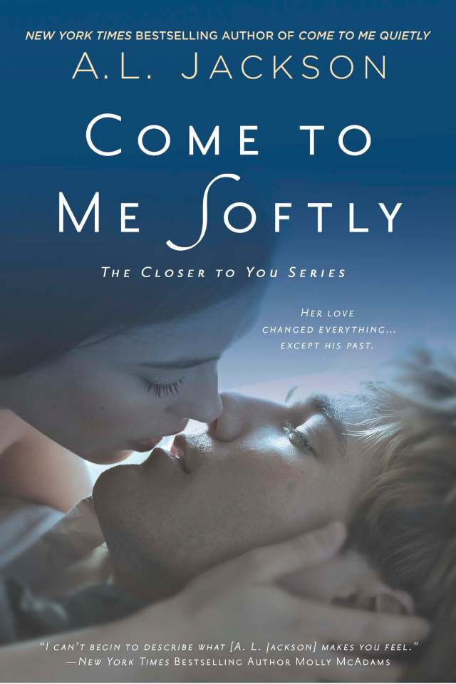 COME TO ME SOFTLY (CLOSER TO YOU, BOOK #2) BY A.L. JACKSON: BOOK REVIEW