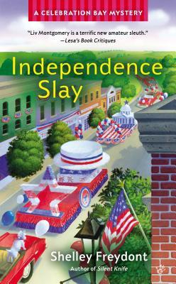 INDEPENDENCE SLAY (CELEBRATION BAY, BOOK #3) BY SHELLEY FREYDONT: BOOK REVIEW