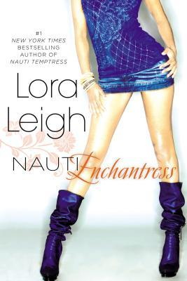 NAUTI ENCHANTRESS (NAUTI GIRLS, BOOK #2) BY LORA LEIGH: BOOK REVIEW