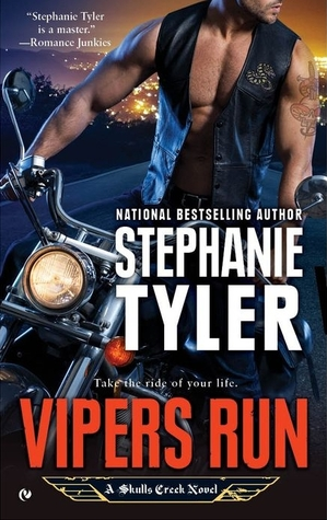 VIPER'S RUN (SKULLS CREEK, BOOK #1) BY STEPHANIE TYLER: BOOK REVIEW