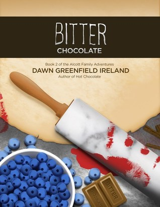 BITTER CHOCOLATE (ALCOTT FAMILY ADVENTURES, BOOK #2) BY DAWN GREENFIELD IRELAND: BOOK REVIEW