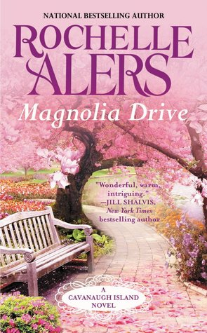 MAGNOLIA DRIVE (CAVANAUGH ISLAND, BOOK #4) BY ROCHELLE ALERS: BOOK REVIEW